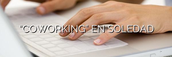 """Coworking"" en soledad"