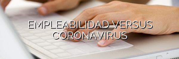 Empleabilidad versus coronavirus