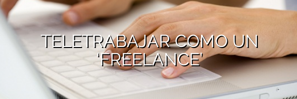 Teletrabajar como un 'freelance'